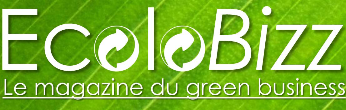 Ecolobizz, le magazine du green business et de l'économie verte